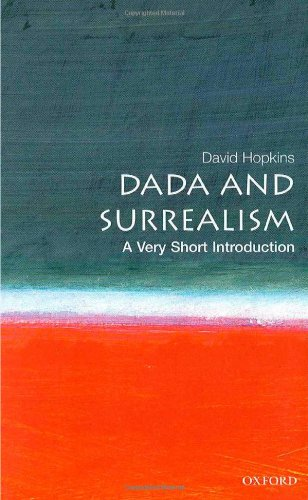 Dada and Surrealism: A Very Short Introduction (Very...