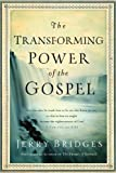 img - for The Transforming Power of the Gospel (Growing in Christ) [Hardcover] [2011] (Author) Jerry Bridges book / textbook / text book
