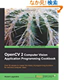 OpenCV 2 Computer Vision Application Programming Cookbook: Over 50 Recipes to Master This Library of Programming Functions...