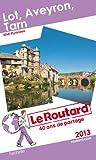 Le Routard Lot Aveyron Tarn 2013