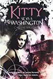 Kitty se va a Washington / Kitty goes to Washington (Kitty Norville) (Spanish Edition)