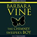 The Chimney Sweeper's Boy (       UNABRIDGED) by Barbara Vine Narrated by Frances Barber