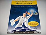 The Business Law Survival Guide: Defusing 101 Legal Time Bombs That Can Sabotage A Commercial Transaction