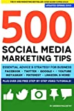 img - for 500 Social Media Marketing Tips: Essential Advice, Hints and Strategy for Business: Facebook, Twitter, Pinterest, Google+, YouTube, Instagram, LinkedIn, and More! book / textbook / text book
