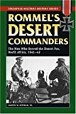 Rommel's Desert Commanders: The Men Who Served the Desert Fox, North Africa, 1941-42 (Stackpole Military History Series)