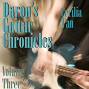 Daron's Guitar Chronicles: Volume 3 | Cecilia Tan