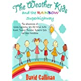 The Weather Kids - and the Rainbow Superhighwayby David Callinan