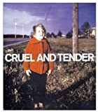 Cruel and Tender: The Real in the 20th Century Photograph (1854375164) by Dexter, Emma