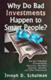 img - for Why Do Bad Investments Happen to Smart People? book / textbook / text book