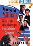 Untold Millions: Secret Truths About...
