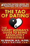 The Tao of Dating: The Smart Woman's Guide to Being Absolutely Irresistible (English Edition)