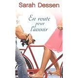 En route pour l'avenirpar Sarah Dessen