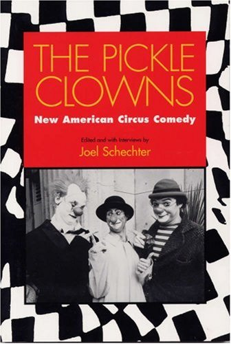 Image for The Pickle Clowns: New American Circus Comedy