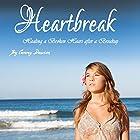 Heartbreak: Healing a Broken Heart After a Breakup Hörbuch von Cammy Dawson Gesprochen von: Kelly McGee