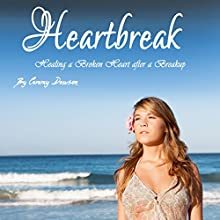 Heartbreak: Healing a Broken Heart After a Breakup Audiobook by Cammy Dawson Narrated by Kelly McGee