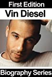 Celebrity Biographies - Vin Diesel - Biography Series
