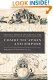 Communication and Empire: Media, Markets, and Globalization, 1860–1930 (American Encounters/Global Interactions)