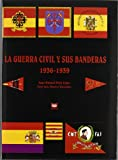 img - for GUERRA CIVIL Y SUS BANDERAS book / textbook / text book