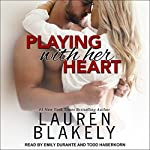 Playing with Her Heart: Caught Up in Love, Book 4 | Lauren Blakely
