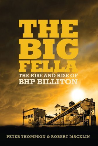 the-big-fella-the-rise-and-rise-of-bhp-billiton-by-peter-thompson-2010-03-30