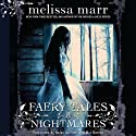 Faery Tales & Nightmares (       UNABRIDGED) by Melissa Marr Narrated by Kaleo Griffith, Mia Barron