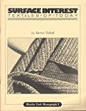 img - for Surface Interest: Textiles of Today (Shuttle Craft Guild Monograph, No 2) book / textbook / text book