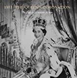 The Queen's Coronation 1953: The Official Souvenir Album (Royal Collection Publications - Souvenir Album)
