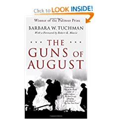 The Guns of August: The Pulitzer Prize-Winning Classic About the Outbreak of World War I by Barbara W. Tuchman and Robert K. Massie