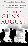 The Guns of August: The Pulitzer Prize-Winning Classic About the Outbreak of World War I (0345476093) by Barbara W. Tuchman