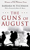 Amazon.com: The Guns of August: The Pulitzer Prize-Winning Classic About the Outbreak of World War I (9780345476098): Barbara W. Tuchman, Robert K. Massie: Books