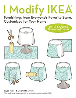 Book Cover: I Modify IKEA: Furnishings from Everyone's Favorite Store, Customized for Your Home