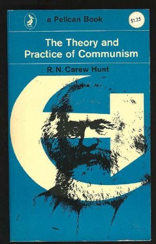 The Theory and Practice of Communism: An Introduction (Pelican), R. N. CAREW HUNT