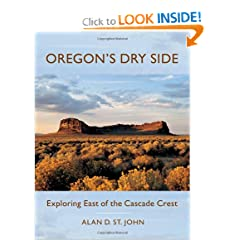 Oregon's Dry Side: Exploring East of the Cascade Crest by Alan D. St. John
