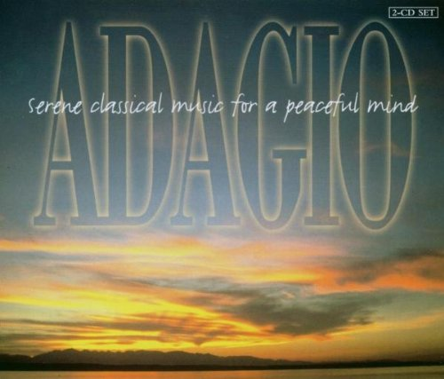 Adagio: Serene Classical Music for a Peaceful Mind