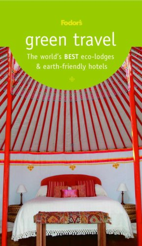 Green Travel: The World's Best Eco-Lodges & Earth-Friendly Hotels (Special-Interest Titles)