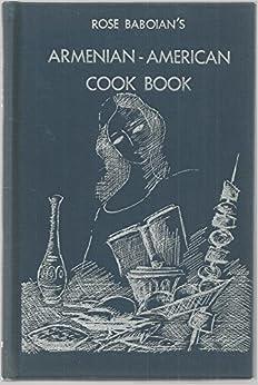 Rose baboian 39 s armenian american cook book simplified for Armenian cuisine book