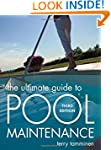 The Ultimate Guide to Pool Maintenanc...