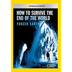 How to Survive the End of the World: Frozen Earth