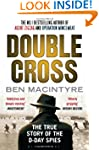 Double Cross: The True Story of The D...