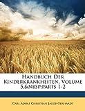 Handbuch Der Kinderkrankheiten, Volume 5, Parts 1-2