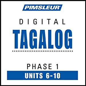 Tagalog Phase 1, Unit 06-10: Learn to Speak and Understand Tagalog with Pimsleur Language Programs | [Pimsleur]