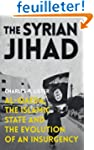 The Syrian Jihad: Al-Qaeda, the Islam...