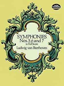 Beethoven Symphonies Nos 5 6 And 7 Full Score Orch from Dover Publications