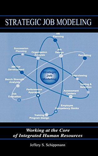 Strategic Job Modeling: Working at the Core of Integrated Human Resources (Modeling Jobs compare prices)