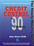 Credit Control in Ninety Minutes: The Essence of Effective Credit Management (In 90 Minutes)