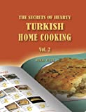 The Secrets of Hearty Turkish Home Cooking (Volume 2)