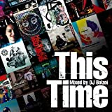 HIPHOP-DL Presents 日本語ラップ MIX CD「This Time」Mixed by DJ BOLZOI