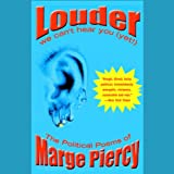 Louder: We Cant Hear You (Yet!), The Political Poems of Marge Piercy