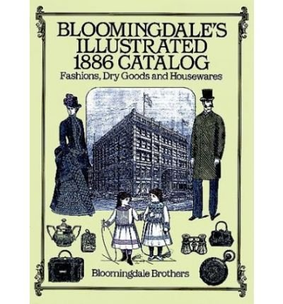 bloomingdales-illustrated-1886-catalog-by-bloomingdale-brothers-author-paperback-on-07-1997