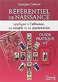 Référentiel de naissance appliqué à l'alliance, au couple et au partenariat - Guide pratique n°2